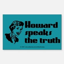Howard speaks the truth. Rectangle Decal