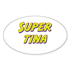 Super tina Oval Decal