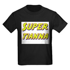 Super tianna T