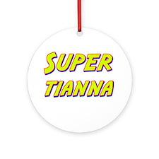 Super tianna Ornament (Round)