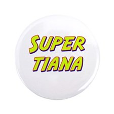 """Super tiana 3.5"""" Button"""