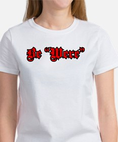 """Be """"Were"""" Red Tee"""
