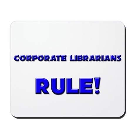 Corporate Librarians Rule! Mousepad
