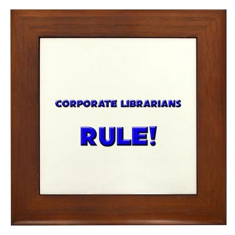 Corporate Librarians Rule! Framed Tile