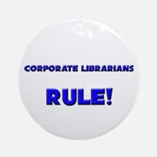 Corporate Librarians Rule! Ornament (Round)