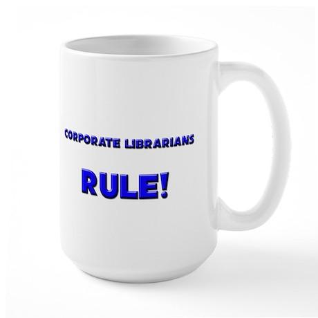 Corporate Librarians Rule! Large Mug