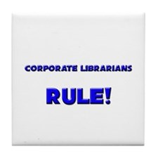 Corporate Librarians Rule! Tile Coaster