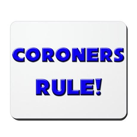 Coroners Rule! Mousepad