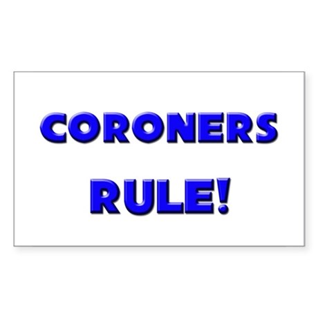 Coroners Rule! Rectangle Sticker