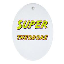 Super theodore Oval Ornament