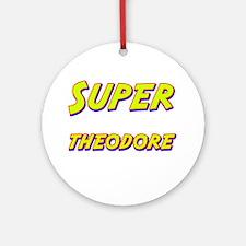 Super theodore Ornament (Round)