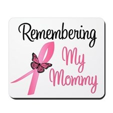 Remembering My Mommy (BC) Mousepad