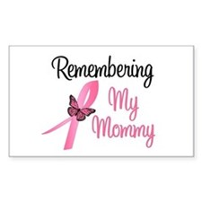 Remembering My Mommy (BC) Rectangle Decal
