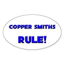 Copper Smiths Rule! Oval Decal