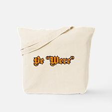 "Be ""Were"" Orange Tote Bag"
