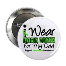 "I Wear Lime Green For Dad 2.25"" Button"