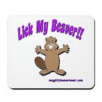 Lick My Beaver! Mousepad