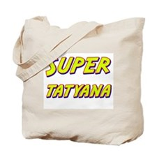 Super tatyana Tote Bag