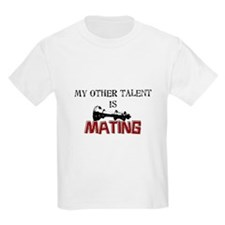 My Other Talent Is Mating T-Shirt