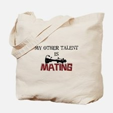 My Other Talent Is Mating Tote Bag