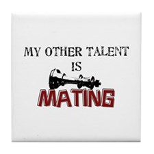 My Other Talent Is Mating Tile Coaster