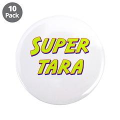 """Super tara 3.5"""" Button (10 pack)"""