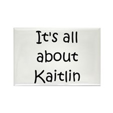 Funny Kaitlin Rectangle Magnet