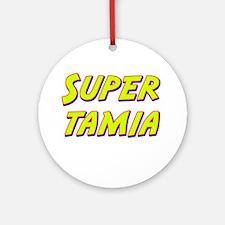 Super tamia Ornament (Round)
