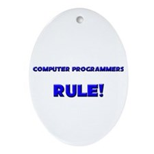Computer Programmers Rule! Oval Ornament