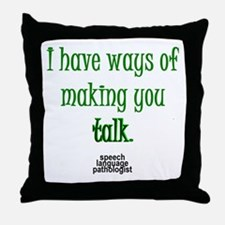 WAYS OF MAKING YOU TALK Throw Pillow