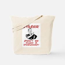 DYSLEXIA JOKE SHIRT Tote Bag