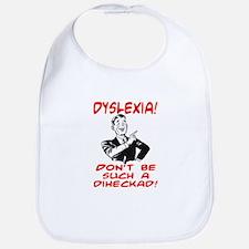 DYSLEXIA JOKE SHIRT Bib