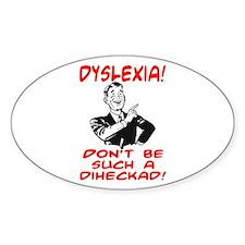 DYSLEXIA JOKE SHIRT Oval Sticker (10 pk)