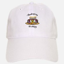 Thanksgiving Birthday Baseball Baseball Cap