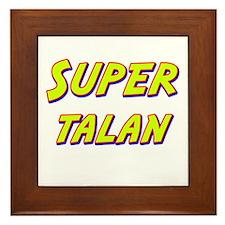 Super talan Framed Tile