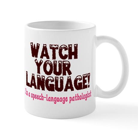 WATCH YOUR LANGUAGE! Mug