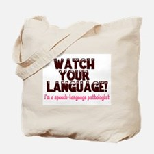 WATCH YOUR LANGUAGE! Tote Bag