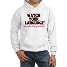 WATCH YOUR LANGUAGE! Hoodie