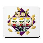 Slot Slut Mousepad