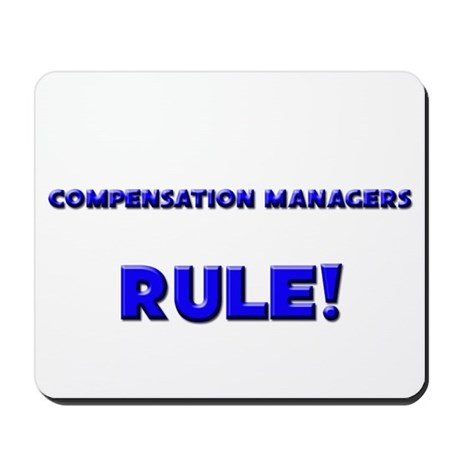 Compensation Managers Rule! Mousepad
