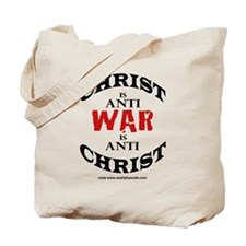 Christ is Anti War is Anti Christ Tote Bag
