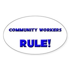 Community Workers Rule! Oval Decal