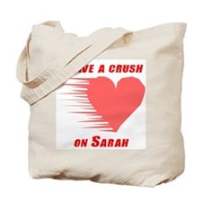 I have a crush on Sarah Tote Bag