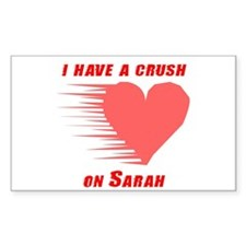I have a crush on Sarah Rectangle Decal