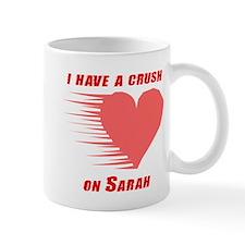 I have a crush on Sarah Mug
