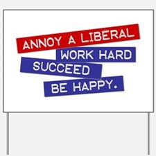 """""""Annoy a Liberal"""" Yard Sign"""