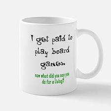 PAID TO PLAY BOARD GAMES Mug