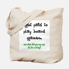 PAID TO PLAY BOARD GAMES Tote Bag