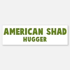 American Shad Hugger Bumper Bumper Bumper Sticker