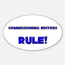 Commissioning Editors Rule! Oval Decal